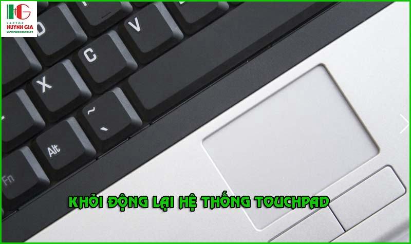 Khởi động lại hệ thống Touchpad
